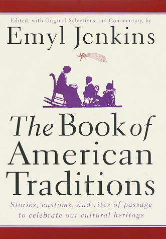 The book of American traditions by edited, with original selections and commentary, by Emyl Jenkins.