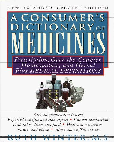 A consumer's dictionary of medicines by Ruth Winter