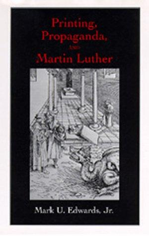 Printing, propaganda, and Martin Luther by Mark U. Edwards