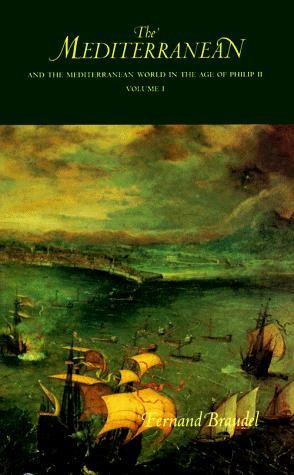 The Mediterranean and the Mediterranean World in the Age of Philip II, Vol. 1 by Fernand Braudel