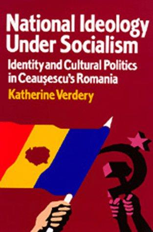 National Ideology Under Socialism by Katherine Verdery
