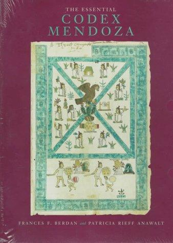 The essential Codex Mendoza by [edited by] Frances F. Berdan and Patricia Rieff Anawalt.