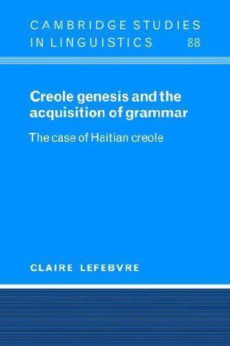 Creole Genesis and the Acquisition of Grammar by Claire Lefebvre
