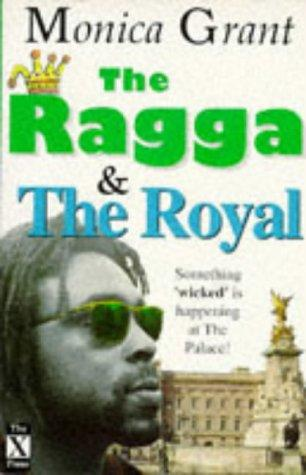 The ragga & the royal by Monica Grant