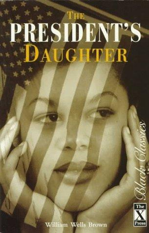 The President's Daughter (Black Classics) by William Wells Brown