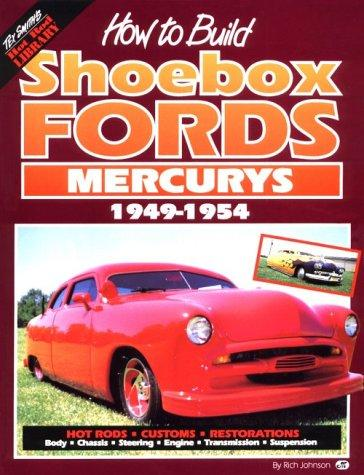How to Build Shoebox Fords/Mercurys by Richard Johnson