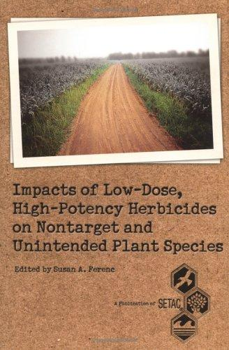 High-Potency Herbicide Impacts on Nontarget Plants (SETAC Technical Publications Series) (Setac Technical Publications Series) by Susan A. Ferenc