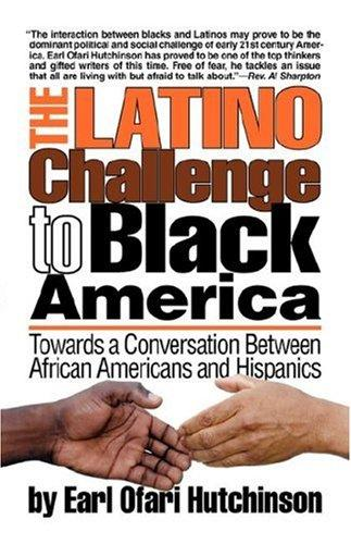 The Latino Challenge to Black America by Earl Ofari Hutchinson