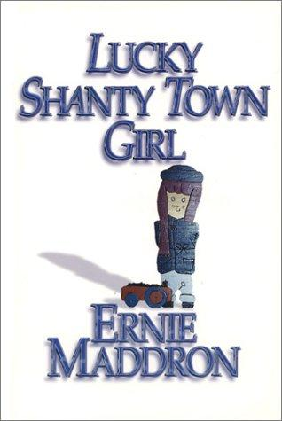 Lucky Shanty Town Girl by Ernie Maddron