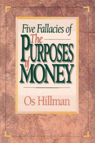 Five Fallacies of the Purposes of Money by Os Hillman