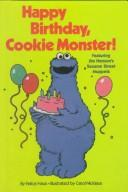 Happy Birthday, Cookie Monster! by Felice Haus
