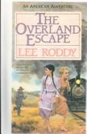 The Overland Escape (An American Adventure #1) by Lee Roddy