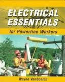 Electrical Essentials for Powerline Workers by Wayne Van Soelen