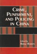 Crime, Punishment, and Policing in China (Asia/Pacific/Perspectives) by Bakken Brge
