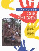 Caring for Our Children by Apha Collaborative Project Staff