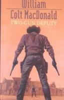 Two-Gun Deputy by William Colt MacDonald