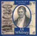 Eli Whitney (Discover the Life of An Inventor) by Ann Gaines