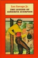 The Legend of Senorita Scorpion by Les Savage Jr