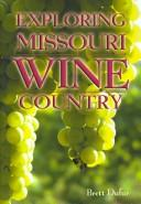 Exploring Missouri Wine Country by Brett Dufur