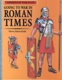 Going to War in Roman Times (Armies of the Past)