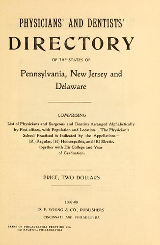 Physicians' and dentists' directory of the states of Pennsylvania, New Jersey and Delaware by