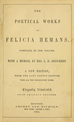 The poetical works of Mrs. Felicia Hemans: complete in one volkume by Felicia Dorothea Browne Hemans