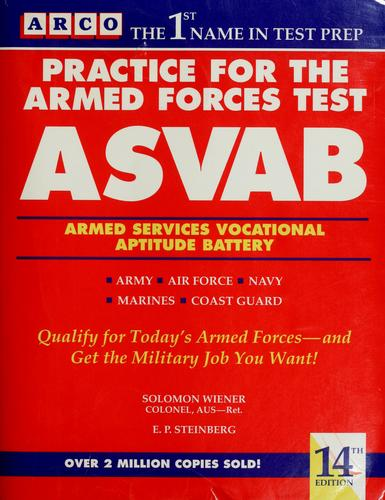 Practice for the armed forces test, ASVAB by Solomon Wiener