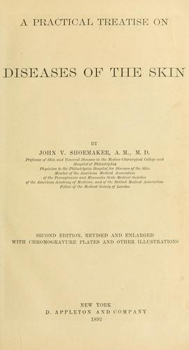A practical treatise on diseases of the skin by John Vietch Shoemaker