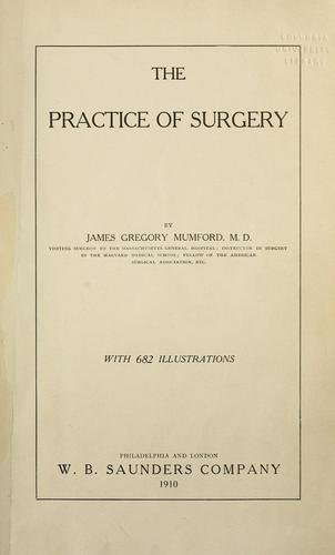 The practice of surgery by Mumford, James Gregory