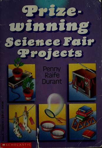 Prize-winning science fair projects by Penny Reife Durant