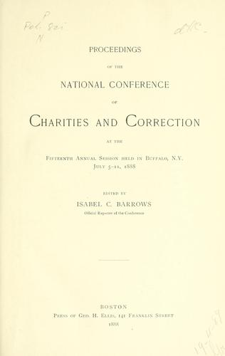 Proceedings of the National Conference of Charities and Correction, at the ... Annual Session held in .. by National Conference of Charities and Correction (U.S.). Session.