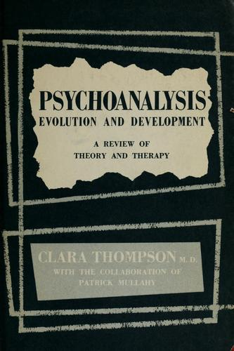 Psychoanalysis: evolution and development by Clara Thompson