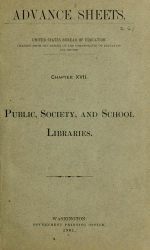 Public, society, and school libraries by United States. Office of Education.
