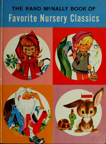 The Rand McNally book of favorite nursery classics by ill. by Anne Sellers Leaf.