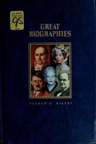 Reader's Digest great biographies by selected and condensed by the editors of Reader's Digest.