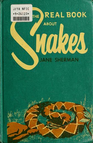 The real book about snakes by Sherman, Jane