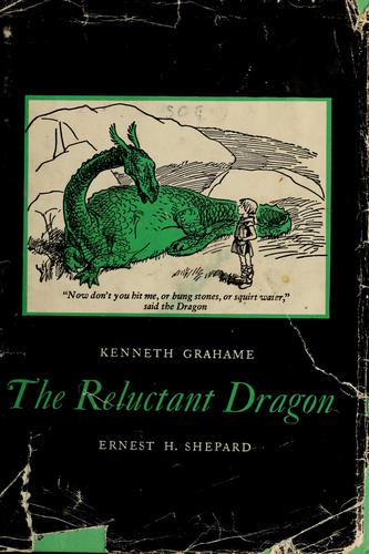 The reluctant dragon by Kenneth Grahame