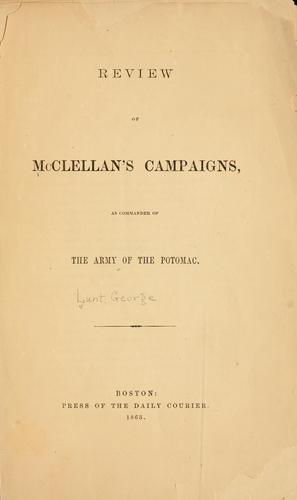 Review of McClellan's campaigns by Lunt, George