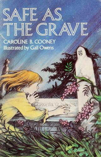 Safe as the grave by Caroline B. Cooney