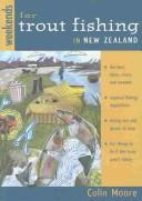 Weekends for Trout Fishing in New Zealand by Moore, Colin.