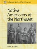 Native Americans of the Northeast (Indigenous Peoples of North America) by Stuart A. Kallen