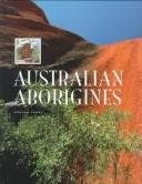 Australian Aborigines (Endangered Cultures) by Steven Ferry